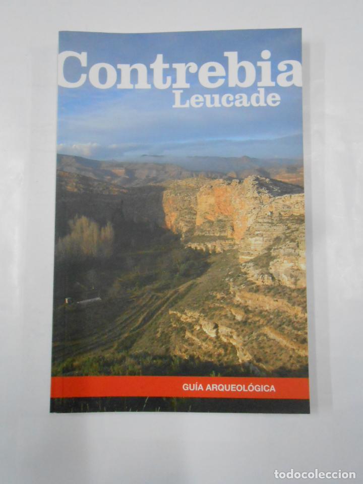 CONTREBIA LEUCADE. GUIA ARQUEOLOGICA. LA RIOJA. JOSE ANTONIO HERNANDEZ VERA. TDK346 (Libros de Segunda Mano - Ciencias, Manuales y Oficios - Arqueología)