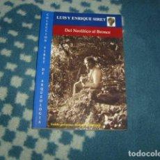 Libros de segunda mano: DEL NEOLITICO AL BRONCE , LUIS ENRIQUE SIRET. Lote 121578087