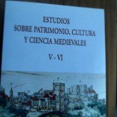 Libros de segunda mano: ESTUDIOS SOBRE PATRIMONIO, CULTURA Y CIENCIA MEDIEVALES V - VI. CÁDIZ 2003-2004. Lote 122091499