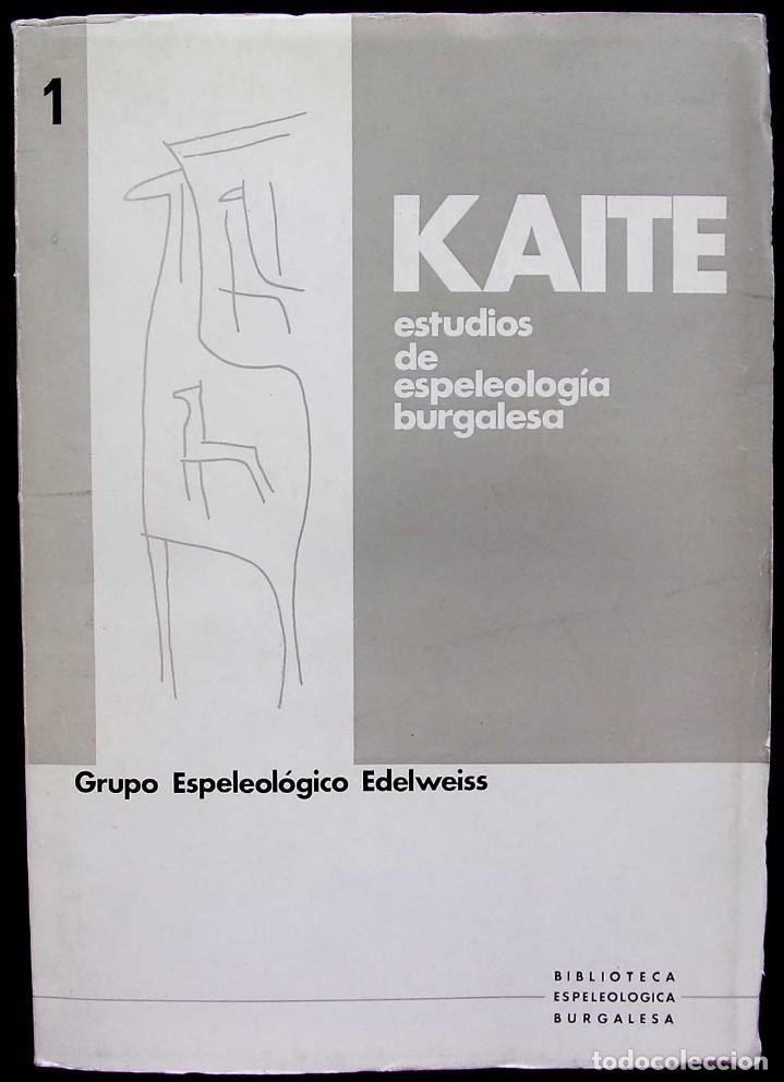 KAITE. BURGOS. Nº 1. AÑO: 1978. ESTUDIOS DE ESPELEOLOGÍA BURGALESA. ATAPUERCA. OJO GUAREÑA. (Libros de Segunda Mano - Ciencias, Manuales y Oficios - Arqueología)