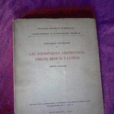 Libros de segunda mano: LAS INSCRIPCIONES AMPURITANAS GRIEGAS, IBÉRICAS Y LATINAS BARCELONA 1952. Lote 122420527