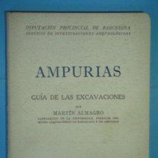Libros de segunda mano: AMPURIAS (GUIA DE LAS EXCAVACIONES) - MARTIN ALMAGRO - DIP. BARCELONA, 1943 (CON PLANO DESPLEGABLE). Lote 122581075