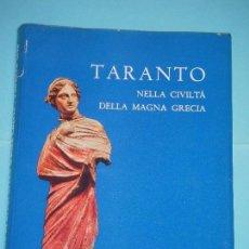 Libros de segunda mano: TARANTO, NELLA CIVILTA DELLA MAGNA GRECIA - VV.AA. - ARTE TIPOGRAFICA NAPOLI, 1970 . Lote 122669819