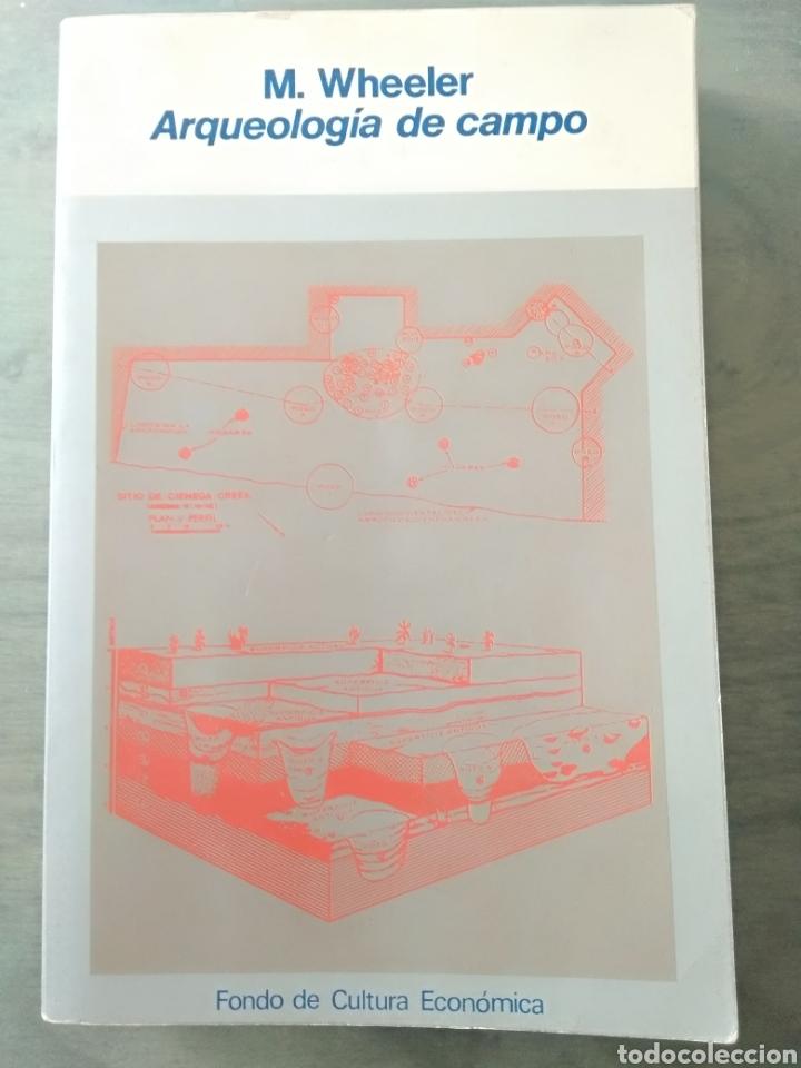 ARQUEOLOGÍA DE CAMPO. M. WHEELER. FONDO DE CULTURA ECONOMICO (Libros de Segunda Mano - Ciencias, Manuales y Oficios - Arqueología)
