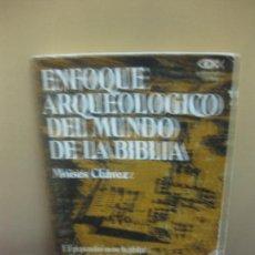 Libros de segunda mano: ENFOQUE ARQUEOLOGICO DEL MUNDO DE LA BIBLIA. MOISES CHAVEZ. EDITORIALCARIBE 1976. Lote 122814667