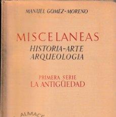 Libros de segunda mano: MISCELÁNEAS HISTORIA - ARTE - ARQUEOLOGÍA (GÓMEZ MORENO 1949) SIN USAR. Lote 123048771