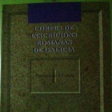 Libros de segunda mano: PEREIRA & BAÑOS. CORPUS DE INSCRICIÓNS ROMANAS DE GALICIA I: PROVINCIA DE A CORUÑA. 1991. Lote 123347839