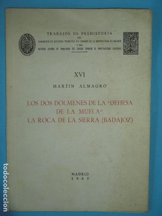 LOS DOS DOLMENES DE LA DEHESA DE LA MUELA / LA ROCA DE LA SIERRA (BADAJOZ) - M. ALMAGRO - CSIC 1965 (Libros de Segunda Mano - Ciencias, Manuales y Oficios - Arqueología)