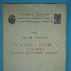 Libros de segunda mano: LOS DOS DOLMENES DE LA DEHESA DE LA MUELA / LA ROCA DE LA SIERRA (BADAJOZ) - M. ALMAGRO - CSIC 1965 . Lote 124509695