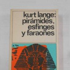Libros de segunda mano: PIRÁMIDES, ESFINGES Y FARAONES. - LANGE, KURT. DESTINOLIBRO Nº 261. TDK264. Lote 125049183