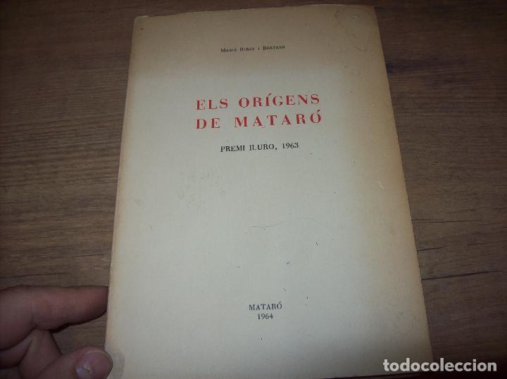 Libros de segunda mano: ELS ORÍGENS DE MATARÓ. MARIÀ RIBAS I BERTRAN. CAIXA DESTALVIS DE MATARÓ. 1964. UNA JOIA!!!!. - Foto 2 - 125351411
