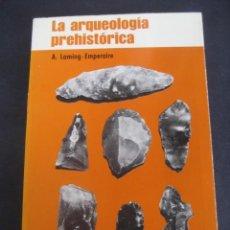 Libros de segunda mano: LIBRO LA ARQUEOLOGIA PREHISTORICA. ED: MARTINEZ ROCA 1968. Lote 126127303