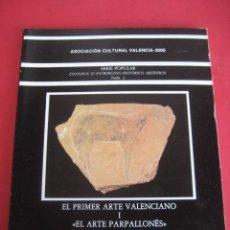 Libros de segunda mano: EL PRIMER ARTE VALENCIANO I. EL ARTE PARPALLONES. VALENCIA 1983. Lote 126127567