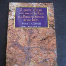 Libros de segunda mano: EL ABRIGO DE LA HIGUERA BARRANCO ESTERCUEL, ALCAINE TERUEL. ANTONIO BELTRAN 1994. Lote 126127899