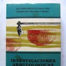 Libros de segunda mano: INVESTIGACIONES ARQUEOLÓGICAS EN ALAVA 1957-1968. ILUSTRADO.CAJA AHORROS MUNICIPAL DE VITORIA, 1971.. Lote 126307219