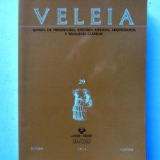 Libros de segunda mano: VELEIA REVISTA DE PREHISTORIA, HISTORIA ANTIGUA, ARQUEOLOGÍA Y FILOLOGÍA CLÁSICAS.. Lote 126311131