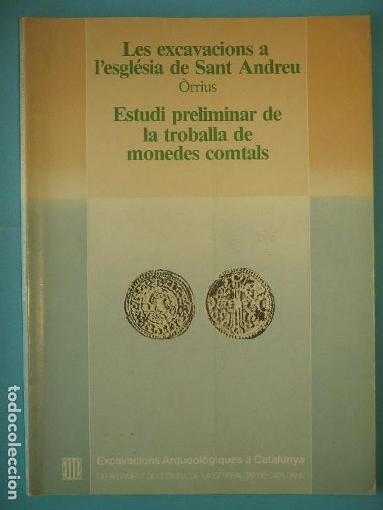 LES EXCAVACIONS A LESGLESIA DE SANT ANDREU (ORRIUS) / TROBALLA DE MONEDES COMTALS - 1983, 1ª ED. (Libros de Segunda Mano - Ciencias, Manuales y Oficios - Arqueología)