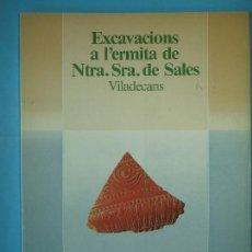 Libros de segunda mano: EXCAVACIONS A L'ERMITA DE NTRA. SRA. DE SALES (VILADECANS) - GENERALITAT DE CATALUNYA - 1983, 1ª ED.. Lote 127113343