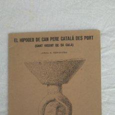 Libros de segunda mano: EL HIPOGEO DE CAN PERE CATALÁ DES PORT. Lote 128440527