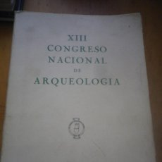 Libros de segunda mano - XIII CONGRESO NACIONAL DE ARQUEOLOGIA ZARAGOZA 1975 - 128613107