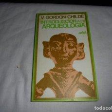 Libros de segunda mano - INTRODUCCION A LA ARQUEOLOGIA.V.GORDON CHILDE.EDITORIAL ARIEL 1973.-2ª EDICION - 128739407