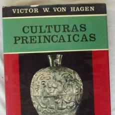 Libros de segunda mano: CULTURAS PREINCAICAS - VICTOR VON HAGEN - HISTORIA DE LA CULTURA - ED. GUADARRAMA 1966 - VER INDICE. Lote 128860183