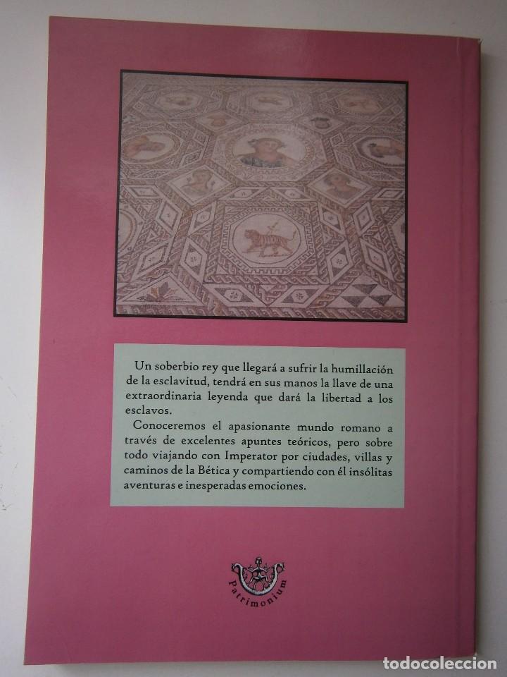 Libros de segunda mano: IMPERATOR EL REY DE LOS ESCLAVOS LIBRES Arqueologia Romana en Andalucia Eloisa Caro Duran 2004 - Foto 3 - 128941103