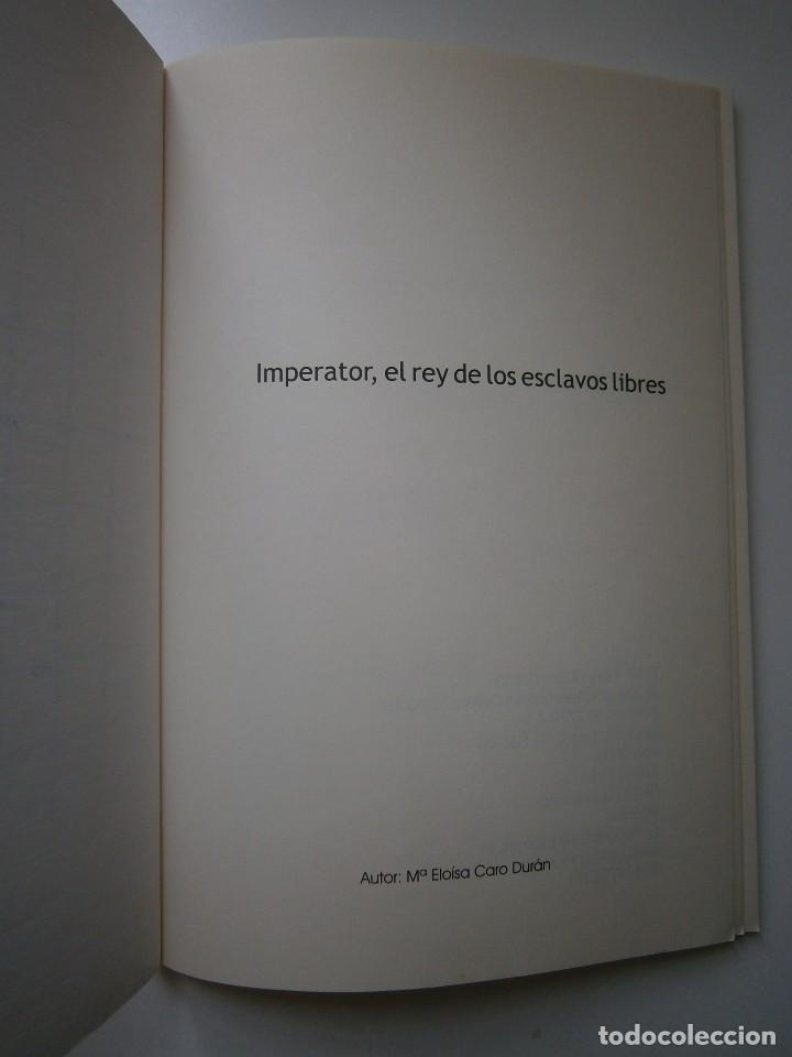 Libros de segunda mano: IMPERATOR EL REY DE LOS ESCLAVOS LIBRES Arqueologia Romana en Andalucia Eloisa Caro Duran 2004 - Foto 5 - 128941103