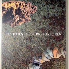 Libros de segunda mano: LES JOIES DE LA PREHISTÒRIA - BARCELONA 1991 - MOLT IL·LUSTRAT. Lote 129406226