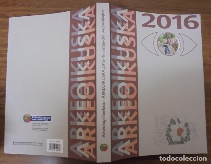 ARKEOIKUSKA 2016 INVESTIGACIÓN ARQUEOLOGICA GOBIERNO VASCO 1A EDICIÓN NOVIEMBRE 2017 ISSN 0213-8921 (Libros de Segunda Mano - Ciencias, Manuales y Oficios - Arqueología)