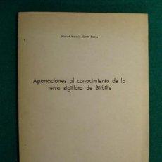 Libros de segunda mano: APORTACIONES AL CONOCIMIENTO DE LA TERRA SIGILLATA DE BILBILIS / MANUEL MARTÍN BUENO / 1976. Lote 130482638