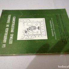 Libros de segunda mano: LA ARQUEOLOGIA DE ZARAGOZA ULTIMAS INVESTIGACIONES-EXPOSICION MUSEO ZARAGOZA 1982. Lote 130797380