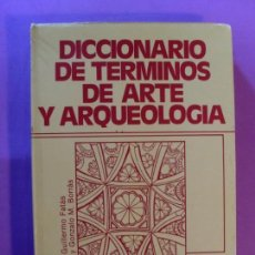 Libros de segunda mano: DICCIONARIO DE TERMINOS DE ARTE Y ARQUEOLOGÍA / GUILLERMO FATÁS Y GONZALO BORRÁS / 1980. GUARA. Lote 153431798