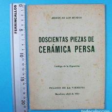 Libros de segunda mano: DOSCIENTAS PIEZAS DE CERAMICA PERSA, CATALOGO FDE LA EXPOSICION BARCELONA 1950 AMIGOS DE LOS MUSEOS. Lote 131067120