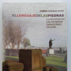 Libros de segunda mano: EL LENGUAJE DE LAS PIEDRAS. LA RECUPERACION DEL PATRIMONIO ARQUEOLOGICO DE GIJON. ARQUEOLOGIA. Lote 131790986