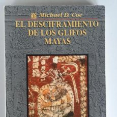 Libros de segunda mano: EL DESCIFRAMIENTO DE LOS GLIFOS MAYAS - MICHAEL D. COE - FONDO DE CULTURA ECONÓMICA. Lote 132214650