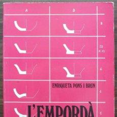 Libros de segunda mano: L'EMPORDÀ, DE L'EDAT DEL BRONZE A L'EDAT DEL FERRO. ENRIQUETA PONS I BRUN. Lote 132265114