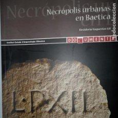 Libros de segunda mano: NECRÓPOLIS URBANAS EN BAÉTICA, DESIDERIO VAQUERIZO, ED. INSTITUT CATALÁ D'ARQUEOLOGÍA CLÁSSICA. Lote 133047718