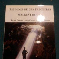 Libros de segunda mano: LES MINES DE CAN PALOMARES, MALGRAT DE MAR - LIBRO EN CATALÀ DE V/A - ILUSTRADO. Lote 133363786