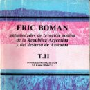 Libros de segunda mano: ERIC BOMAN : ANTIGÜEDADES DE LA REGIÓN ANDINA ARGENTINA Y DESIERTO DE ATACAMA II (JUJUY, 1992). Lote 133921406