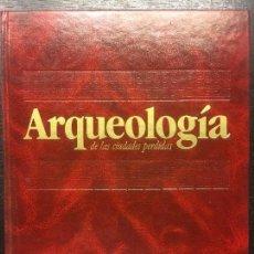 Libros de segunda mano: ARQUEOLOGIA DE LAS CIUDADES PERDIDAS, 8 TOMOS COMPLETA. Lote 133949410