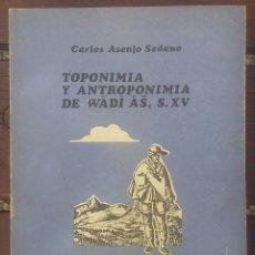 Libros de segunda mano: TOPONIMIA Y ANTROPONIMIA DE WADI AS,S XV. GUADIX, GRANADA. Lote 134755862