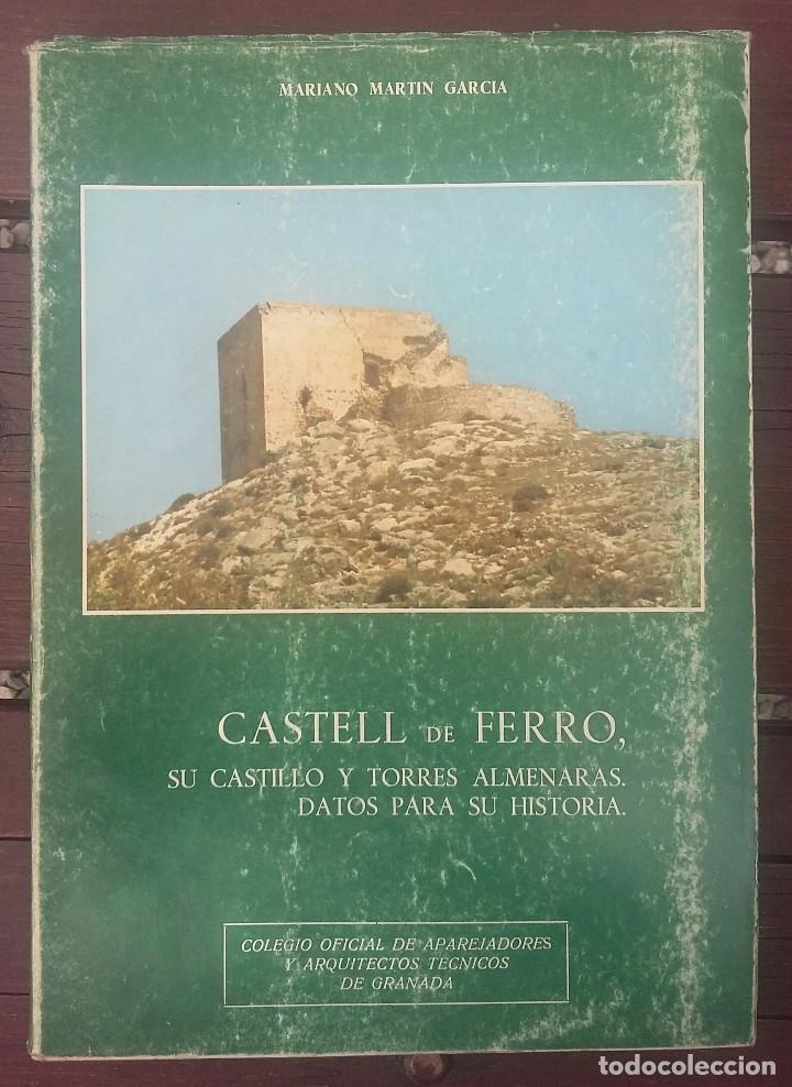 CASTELL DE FERRO, SU CASTILLO Y TORRES ALMENARAS. GRANADA (Libros de Segunda Mano - Ciencias, Manuales y Oficios - Arqueología)