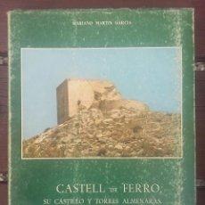 Libros de segunda mano: CASTELL DE FERRO, SU CASTILLO Y TORRES ALMENARAS. GRANADA. Lote 134757130