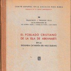 Libros de segunda mano: EL POBLADO CRISTIANO DE LA ISLA DE ABKANARTI (PRESEDO VELO 1965) SIN USAR. Lote 207796187