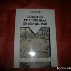 Libri di seconda mano: LA BASÍLICA PALEOCRISTIANA DE VEGA DE MAR (SAN PEDRO DE ALCÁNTARA, MARBELLA). Lote 135270258