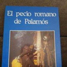 Libros de segunda mano: EL PRECIO ROMANO DE PALAMOS. F. FOERSTER, R. PASCUAL Y J. BARBERA 1987. EXCAVACION ARQUEOLOGICA SUBM. Lote 135780526