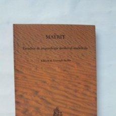 Libros de segunda mano: MAYRIT. ESTUDIOS DE ARQUEOLOGIA MEDIEVAL MADRILEÑA. EDICION DE FERNANDO VALDES. ED. POLIFEMO 1992. Lote 136163558