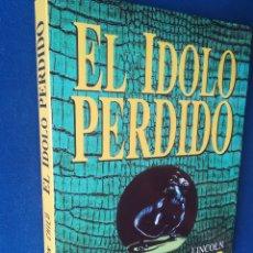 Libros de segunda mano: EL ÍDOLO PERDIDO. DOUGLAS PRESTON Y LINCOLN CHILD. PLAZA Y JANÉS, PRIMERA EDICIÓN. Lote 136712590