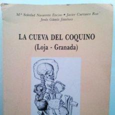 Libros de segunda mano: LA CUEVA DEL COQUINO (LOJA-GRANADA) AYUNTAMIENTO DE LOJA MONOGRAFÍAS DEL S.I.P.P. (ENVÍO 4,31€). Lote 136821114